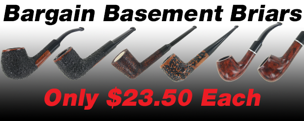 Bargain Basement Briars Only $23.50 Each